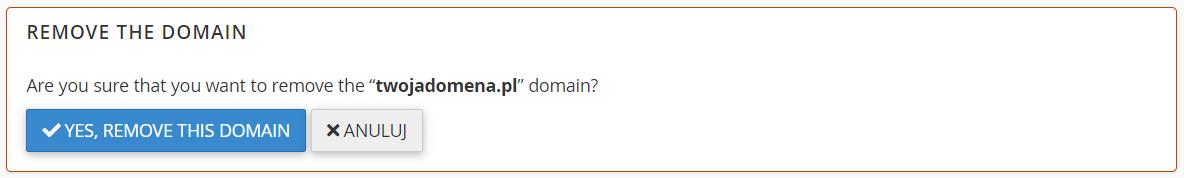 Potwierdź chęć usunięcia domeny z cPanel, klikając przycisk: Yes, remove this domain.