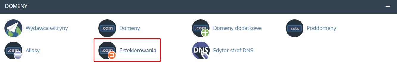 Aby w cPanel ustawić przekierowany domeny, znajdź sekcję: Domeny i kliknij opcję: Przekierowania.