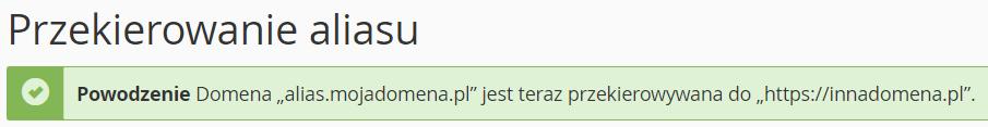 Potwierdzenie włączenia przekierowania dla aliasu domeny w cPanel.