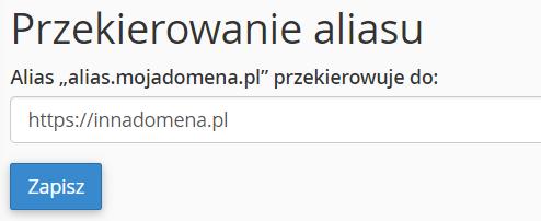 Wpisz adres domeny, na którą ma zostać przekierowany Twój alias domeny utworzony w cPanel.