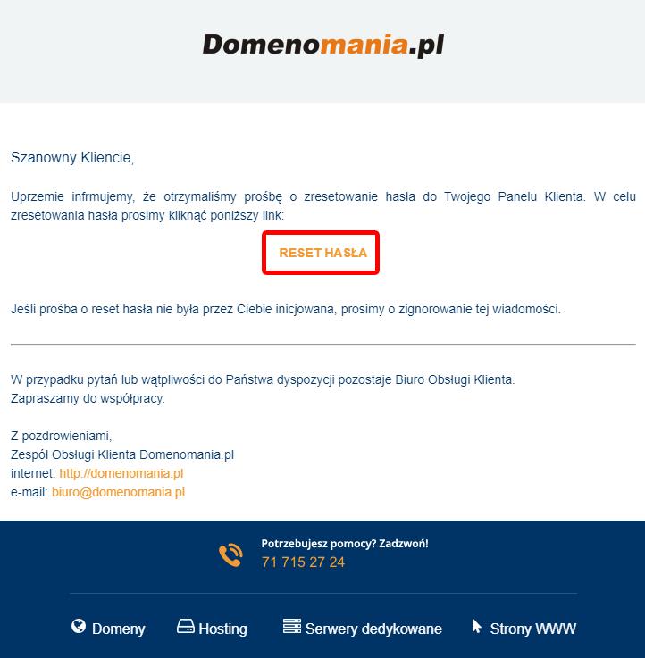 Odbierz wiadomość e-mail i kliknij opcję: Reset hasła, aby przejść do strony zmiany hasła
