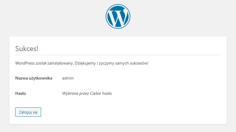 WordPress został zainstalowany, kliknij przycisk: Zaloguj się, aby przejść do swojego WordPressa.