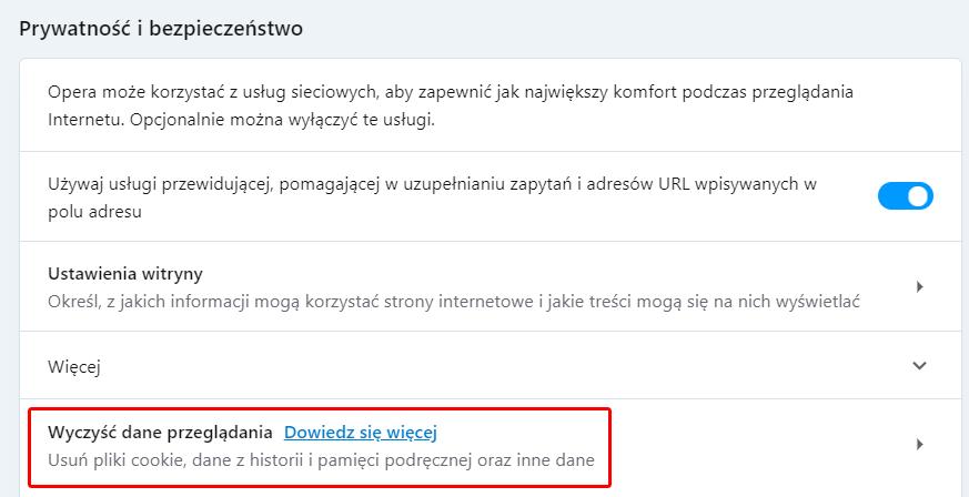 W sekcji: Prywatność i bezpieczeństwo, kliknij opcję: Wyczyść dane przeglądania.