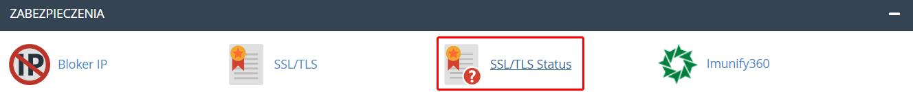 W cPanelu znajdź sekcję: Zabezpieczenia i kliknij opcję: SSL/TLS Status.