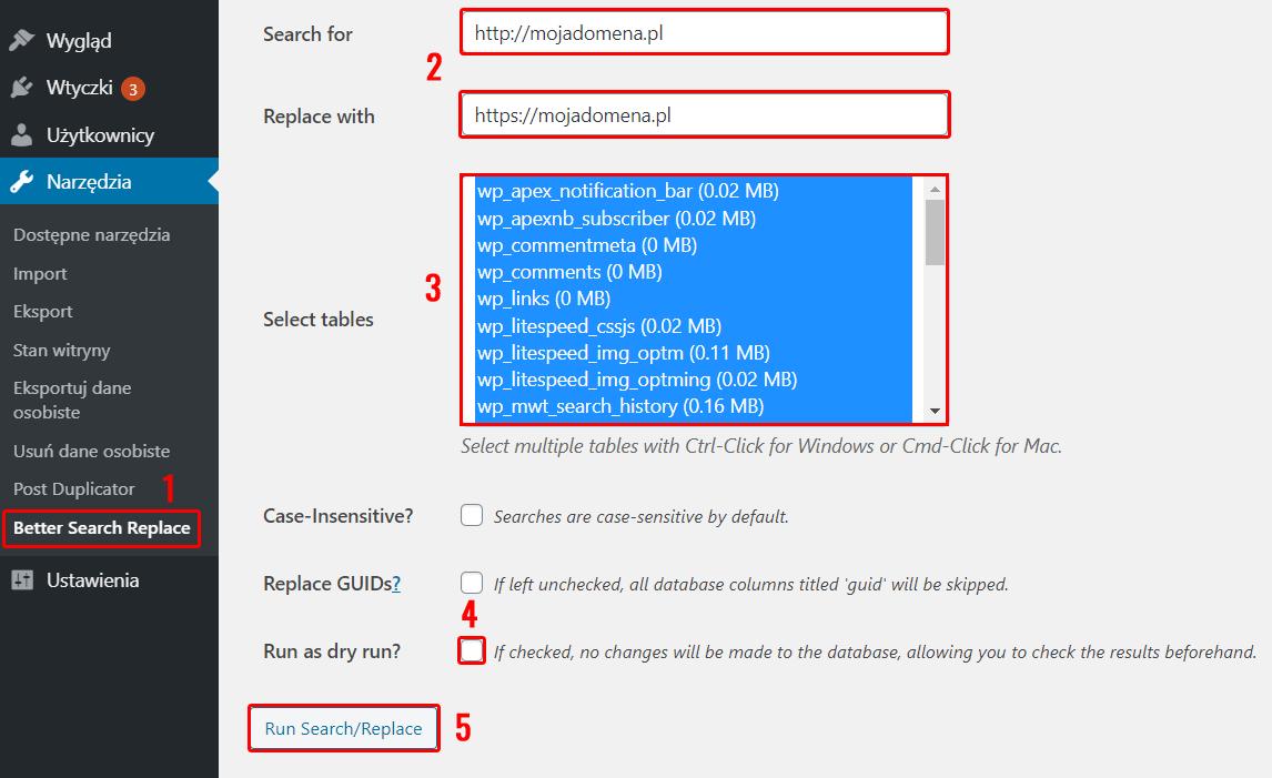Uruchom wtyczkę Better Search Replace i wpisz nazwę domeny z przedrostkiem http:// oraz https://