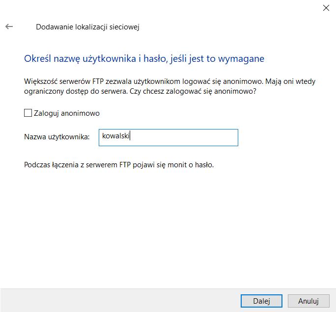 Odznacz opcję: Zaloguj anonimowo i wpisz nazwę użytkownika FTP. Kliknij przycisk: Dalej.