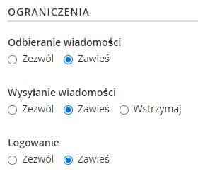 W sekcji: Ograniczenia zaznacz opcję: Zawieść przy wybranych opcjach, aby zablokować wybraną skrzynkę.