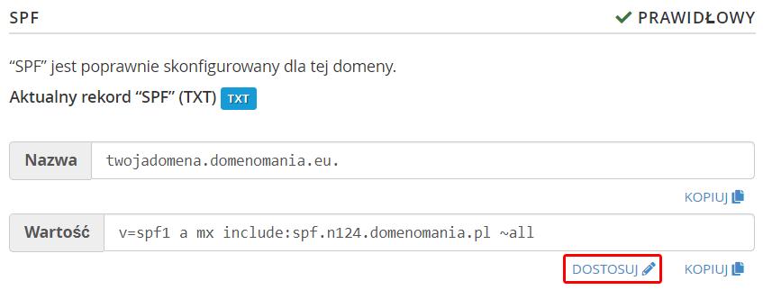 W sekcji: SPF kliknij opcję: Dostosuj, aby przejść do ustawień wpisu SPF dla domeny.